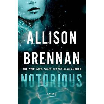 Notorious by Allison Brennan - 9781250035059 Book