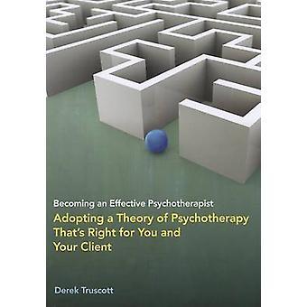 Ein effektiver Psychotherapeut werden-eine Psychotheorik hinzufügen