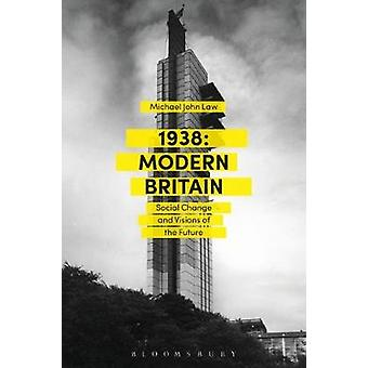 1938 - Modern Britain - Social Change and Visions of the Future by Mich
