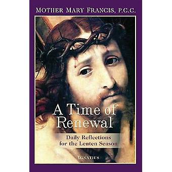 A Time of Renewal - Daily Reflections for the Lenten Season by Mary Fr