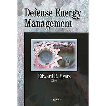 Defense Energy Management by Edward R. Myers - 9781606925744 Book