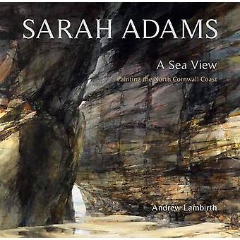 Sarah Adams - A Sea View by Andrew Lambirth - 9781906690472 Book