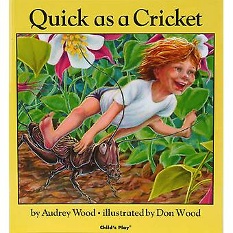 Quick as a Cricket by Audrey Wood - Don Wood - 9780859531511 Book