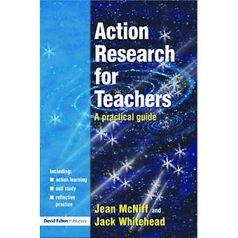 Action Research for Teachers A Practical Guide by McNiff & Jean