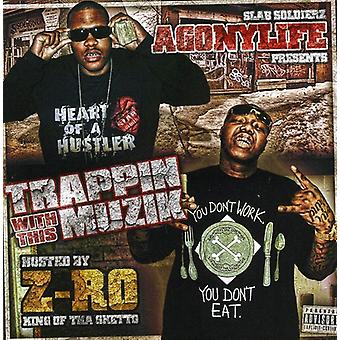 Z-Ro & Agonylife - Trappin with This Muzik [CD] USA import