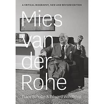 Mies Van Der Rohe - eine kritische Biographie von Franz Schulze - Edward Win