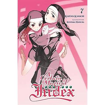 A Certain Magical Index - Vol. 7 - (Novel) by Kazuma Kamachi - Kiyotaka