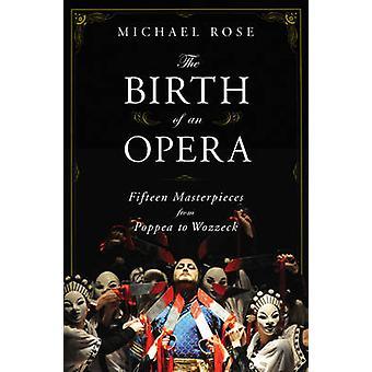Die Geburt der Oper - 15 Meisterwerke aus Poppea zu Wozzeck von