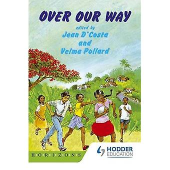Over Our Way by Velma Pollard - Jean D'Costa - 9780582225800 Book