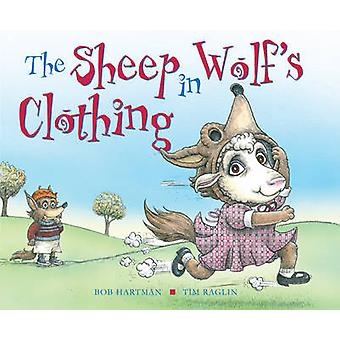The Sheep in Wolf's Clothing by Bob Hartman - Tim Raglin - 9780745965