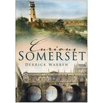 Curious Somerset by Derrick Warren - 9780750940573 Book