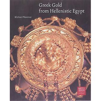 Greek Gold from Hellenistic Egypt by Michael Pfrommer - 9780892366330