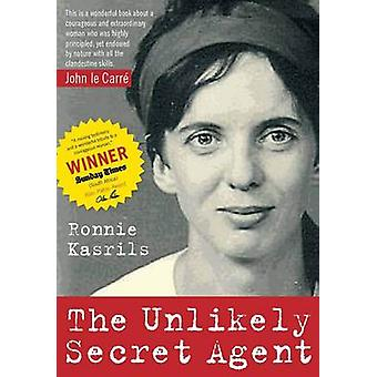 The Unlikely Secret Agent by Ronnie Kasrils - 9781583672778 Book