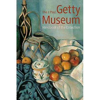 J. Paul Getty Museum Handbook of the Collection by Getty Museum - 978