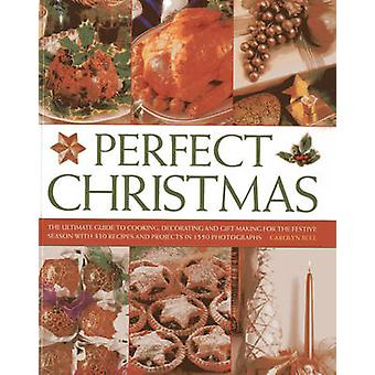 Perfect Christmas - The Ultimate Guide to Cooking - Decorating and Gif