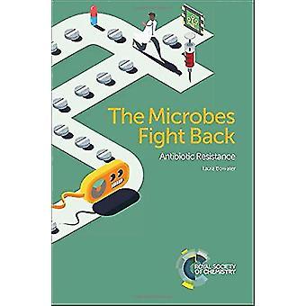 Les Microbes battre - la résistance aux antibiotique par Laura Bowater - 978