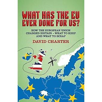 What Has The EU Ever Done For us? - How the European Union changed Bri