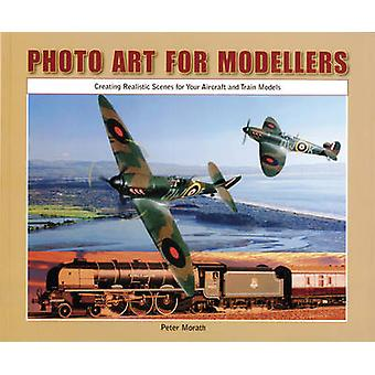 Photo Art for Modellers - Creating Realistic Scenes for Your Aircraft