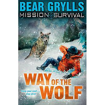 Mission Survival 2 - Way of the Wolf by Bear Grylls - 9781862304802 Bo
