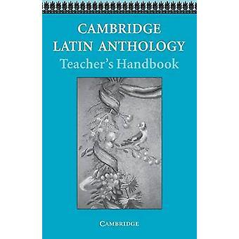 Cambridge Latin Anthology Teacher's Handbook (Teacher's Edition) by C