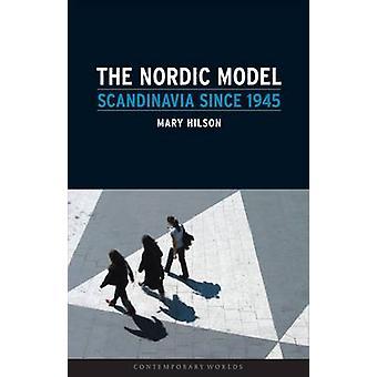 Il modello nordico - Scandinavia dal 1945 di Mary Hilson - 97818618936