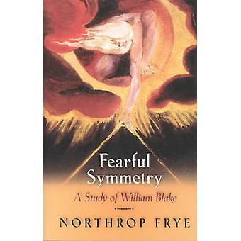 Fearful Symmetry - A Study of William Blake by Northrop Frye - 9780691