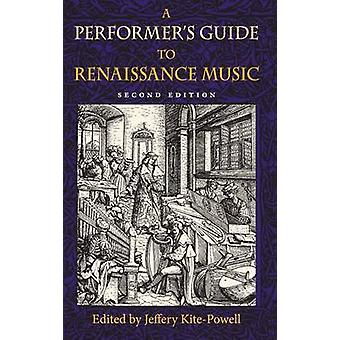 A Performer's Guide to Renaissance Music (2nd Revised edition) by Jef