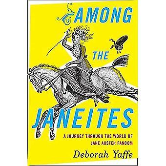 Parmi les Janeites: un voyage à travers le monde de Jane Austen Fandom