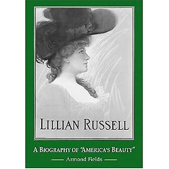 Lillian Russell: Biografia America's Beauty