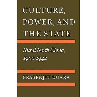 Culture, Power and the State: Rural North China, 1900-42