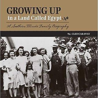 Growing Up in a Land Called Egypt: A Southern Illinois Family Biography (Shawnee Books)