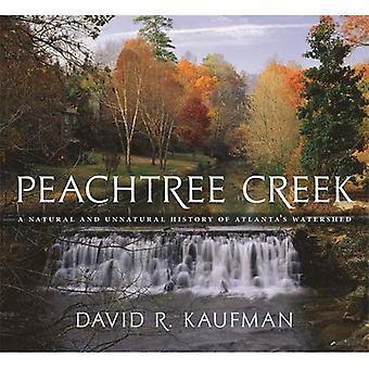 Peachtree Creek: Une histoire naturelle et non naturelle du bassin hydrographique d'Atlanta