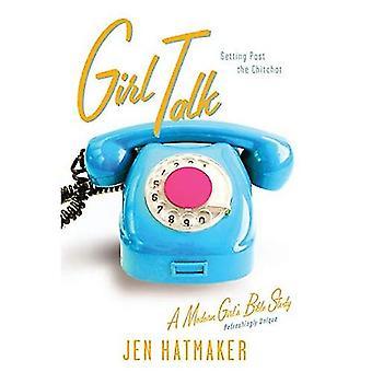 Girl Talk (Modern Girl's Bible Study)