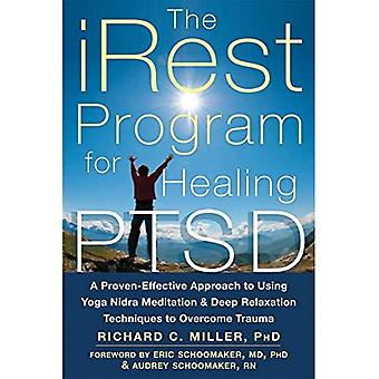 iRest Program For Healing PTSD: A Proven-Effective Approach to Using Yoga Nidra Meditation and Deep Relaxation...