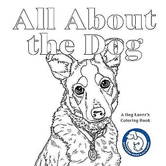 All About the Dog: A Battersea Dogs and Cats Home Colouring Book (Paperback)