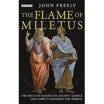 Flamme von Milet: die Geburt der Wissenschaft im antiken Griechenland (und wie es die Welt veränderte)
