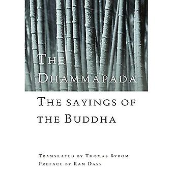 The Dhammapada: The Saying of the Buddha