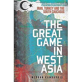 Le grand jeu en Asie occidentale: l'Iran, la Turquie et le Caucase du Sud (publiée en Collaboration avec: Georgetown University Centre for International and Regional Studies, School of Foreign Service)
