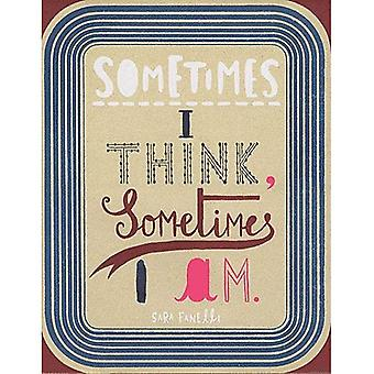 Sometimes I Think, Sometimes I Am [Illustrated]