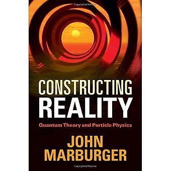 Konstruowaniu rzeczywistości: kwantowa teoria i fizyki cząstek elementarnych