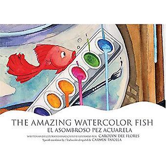The Amazing Watercolor Fish/El Asombroso Pez Acuarela