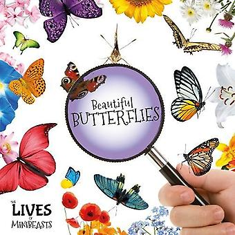 Beautiful Butterflies (The Lives of Minibeasts)