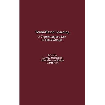 TeamBased Learning A Transformative Use of Small Groups by Mulcahy & D. G.