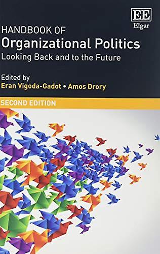 Handbook of Organizational Politics - Second Edition Looking Back and