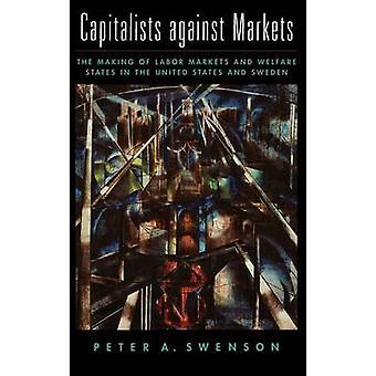 Kapitalister mot markeder å gjøre Arbeiderpartiet markeder og velferdsstater i USA og Sverige av Swenson & Peter