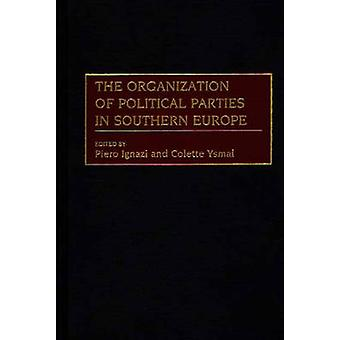 The Organization of Political Parties in Southern Europe by Both & Have Published Extensively on Euro