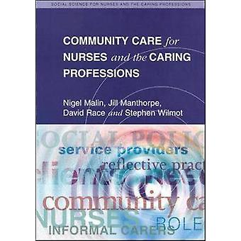 COMMUNITY CARE FOR NURSES AND THE CARING PROFESSIONS by MALIN