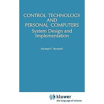 Control Technology And Personal Computers by Hordeski & Michael