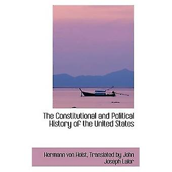 The Constitutional and Political History of the United States by von Holst & Translated by John Joseph Lal