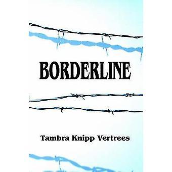 Grens door Verrees & Tambra Knipp
